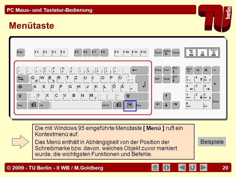 Menütaste Die mit Windows 95 eingeführte Menütaste [ Menü ] ruft ein Kontextmenü auf.